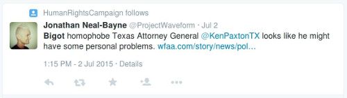 """Bigot homophobe Texas Attourney General @KenPaxtonTX looks like he might have some personal problems."""